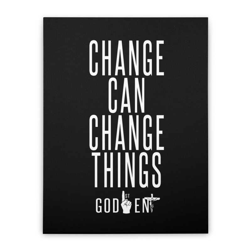 Change Can Change Things Home Stretched Canvas by King James's Artist Shop