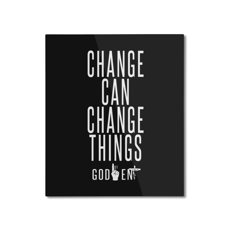 Change Can Change Things Home Mounted Aluminum Print by King James's Artist Shop
