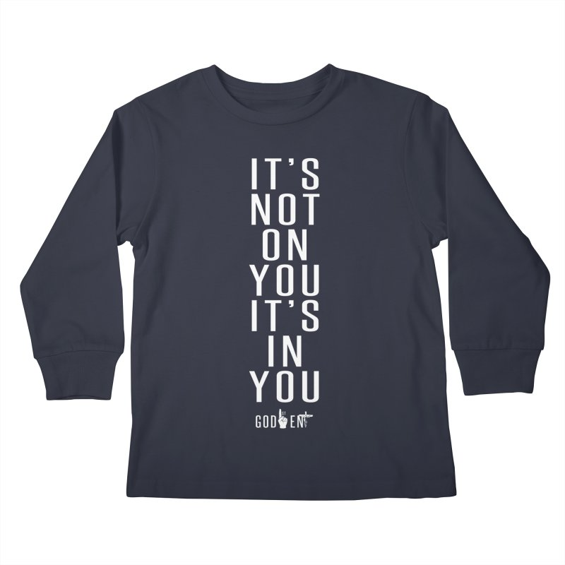 Its Not On You. Kids Longsleeve T-Shirt by King James's Artist Shop