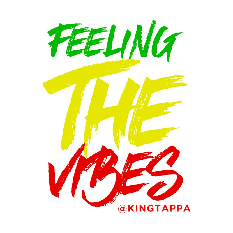 FEELING THE VIBES ISLAND STYLE Women's T-Shirt by King Tappa  Artist Shop