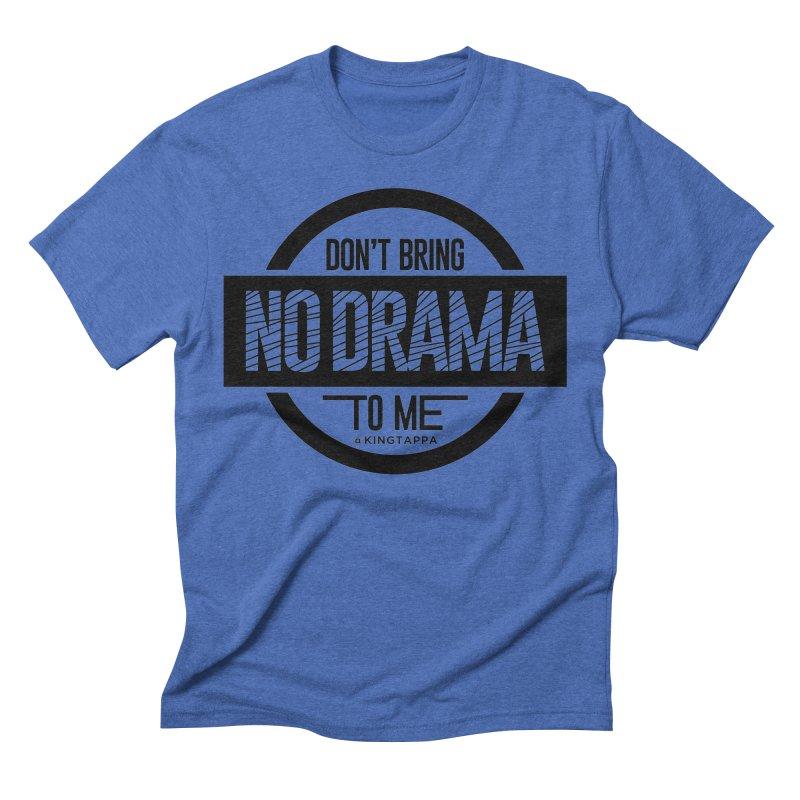 NO DRAMA Men's T-Shirt by King Tappa  Artist Shop