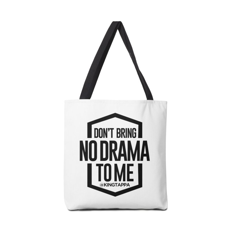 NO DRAMA TEE Accessories Bag by King Tappa  Artist Shop
