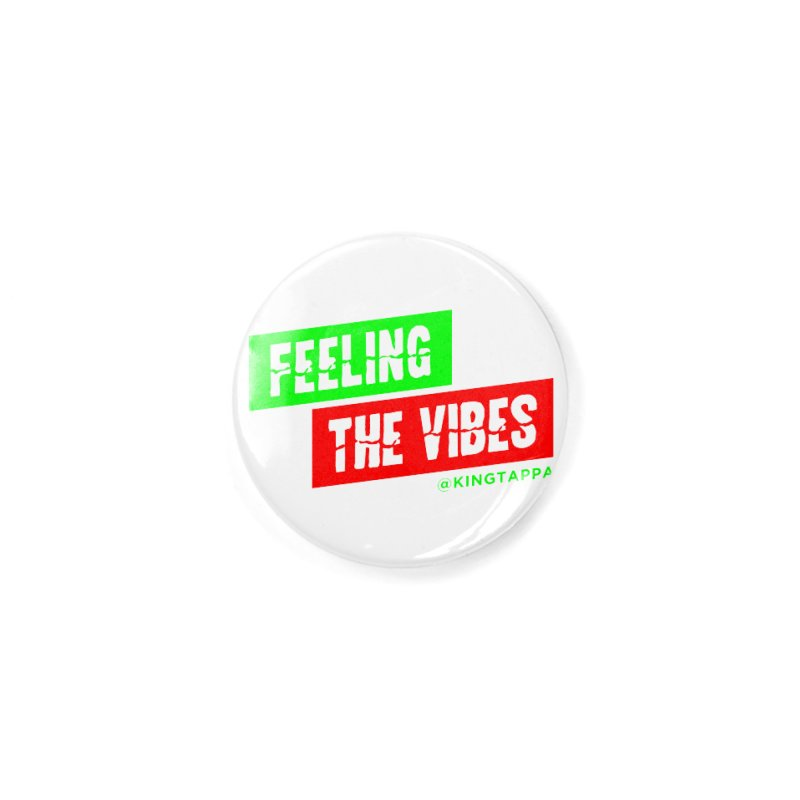 FEELING THE VIBES LOUD Accessories Button by King Tappa  Artist Shop