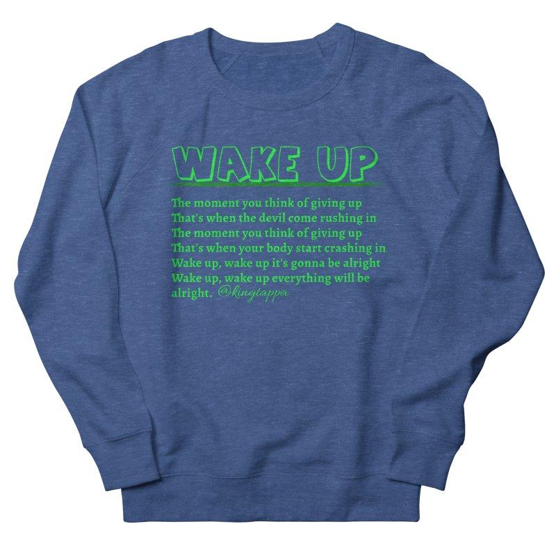 Wake Up Women's Sweatshirt by King Tappa  Artist Shop