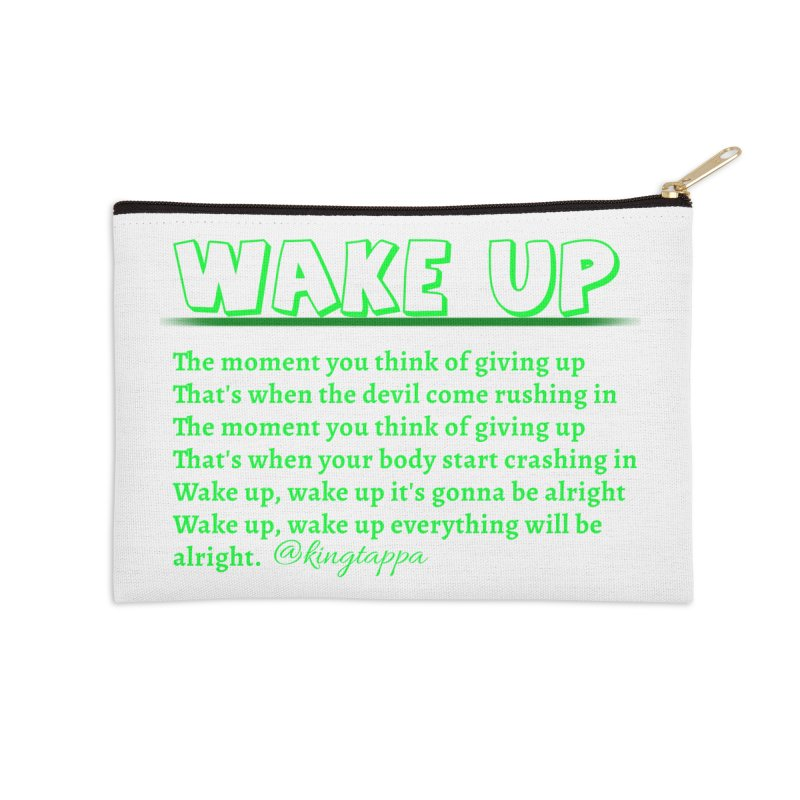 Wake Up Accessories Zip Pouch by King Tappa  Artist Shop