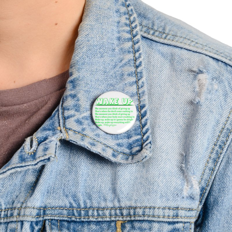 Wake Up Accessories Button by King Tappa  Artist Shop
