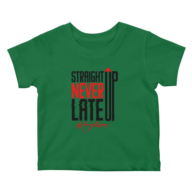 NEVER LATE UP Kids Baby T-Shirt by King Tappa  Artist Shop