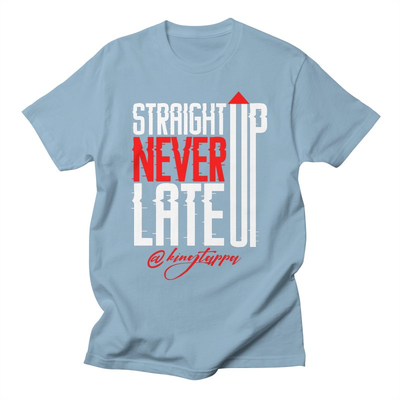 NEVER LATE UP 2 Men's T-Shirt by King Tappa  Artist Shop