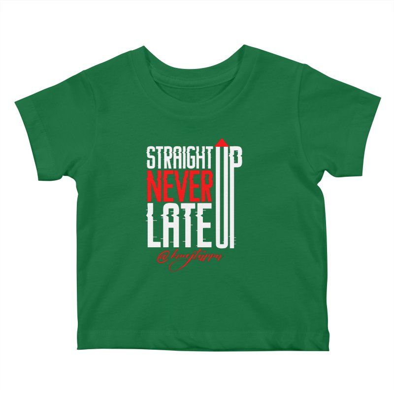 NEVER LATE UP 2 Kids Baby T-Shirt by King Tappa  Artist Shop