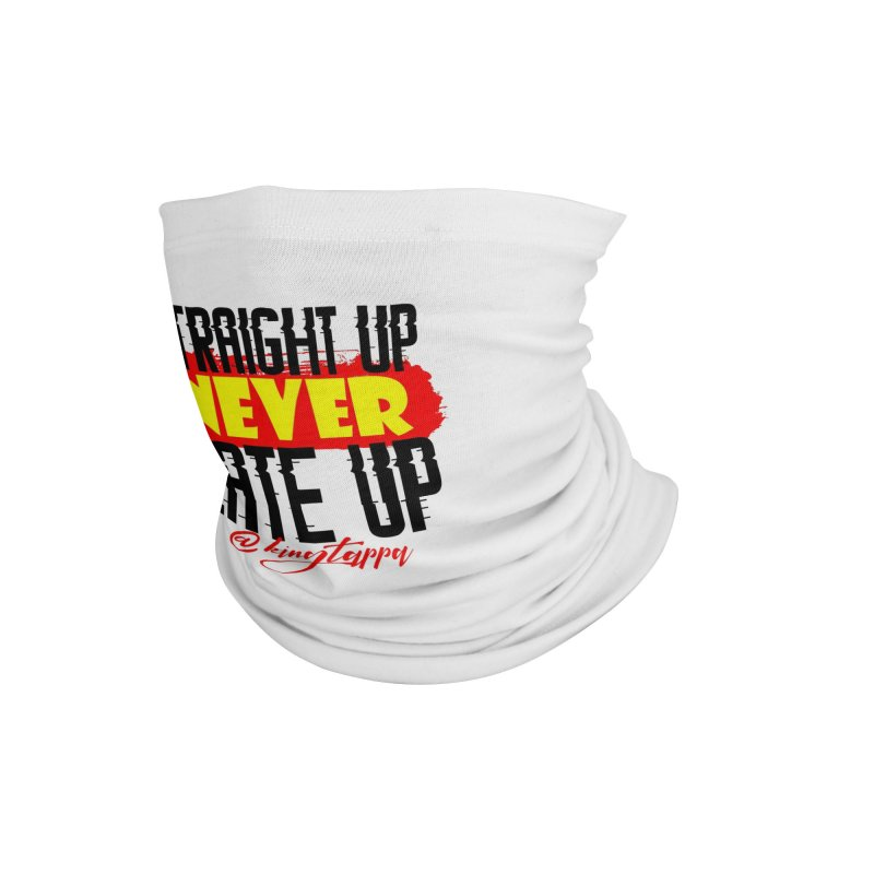 Never Late up 3 Accessories Neck Gaiter by King Tappa  Artist Shop