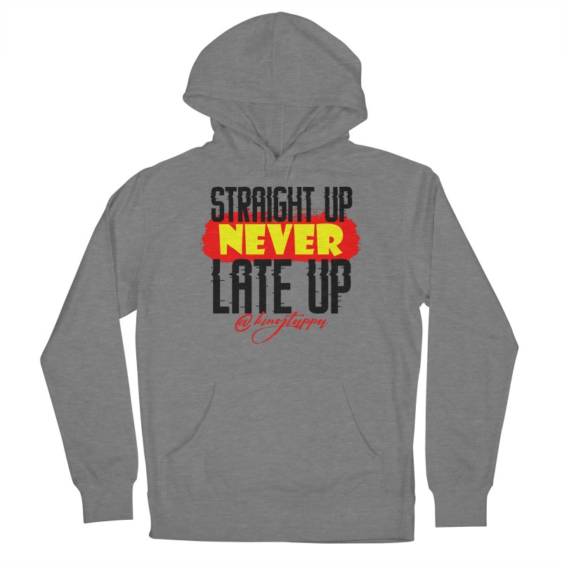 Never Late up 3 Women's Pullover Hoody by King Tappa  Artist Shop