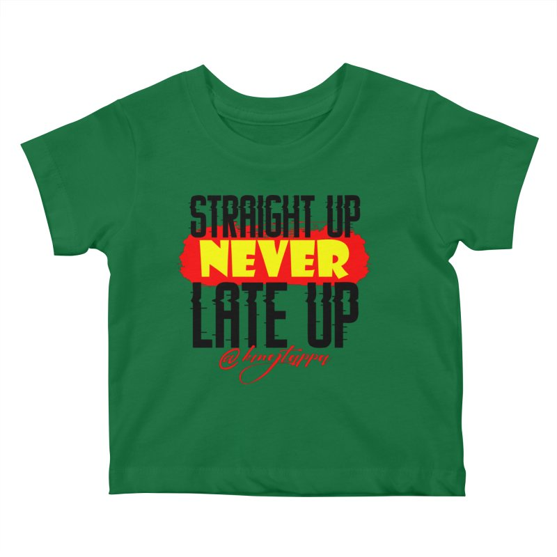 Never Late up 3 Kids Baby T-Shirt by King Tappa  Artist Shop