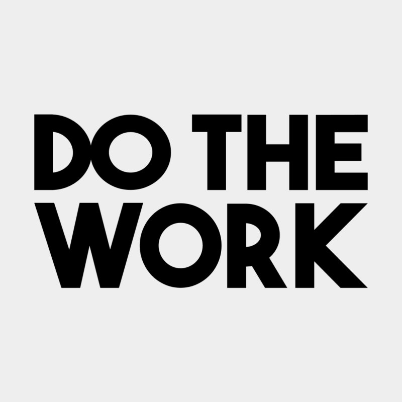 Do The Work by kirbymack's Artist Shop