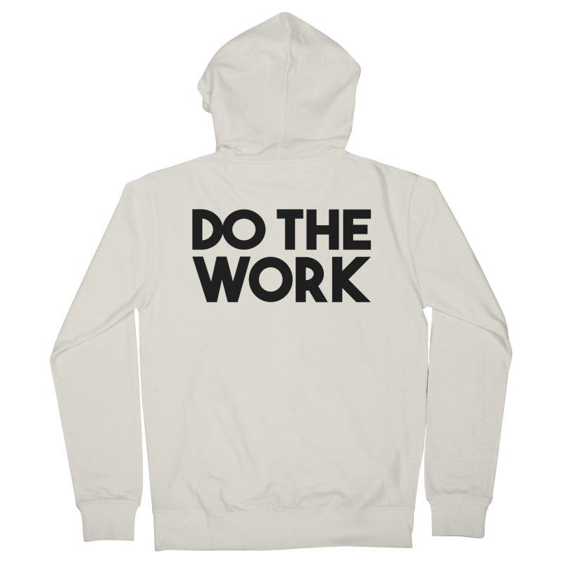 Do The Work Women's Zip-Up Hoody by kirbymack's Artist Shop