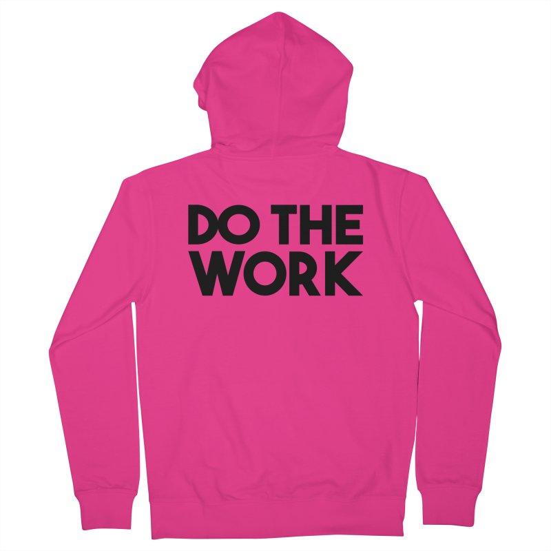Do The Work Men's Zip-Up Hoody by kirbymack's Artist Shop