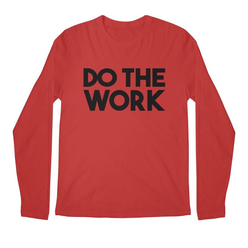 Do The Work Men's Regular Longsleeve T-Shirt by Kirby Mack's Artist Shop