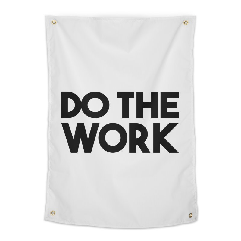 Do The Work Home Tapestry by kirbymack's Artist Shop