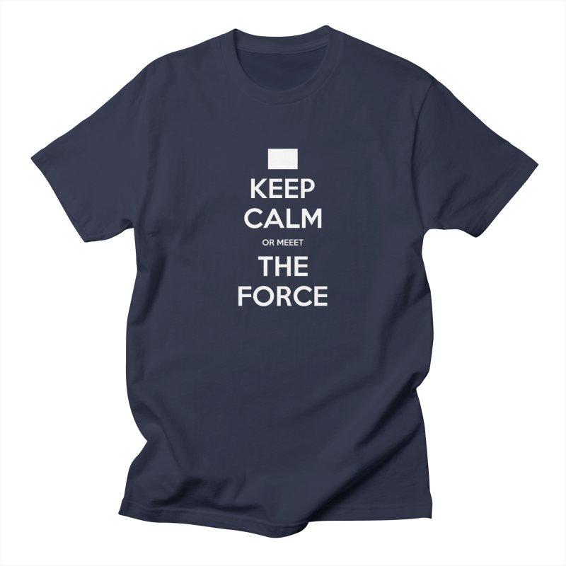 Keep Calm Women's Unisex T-Shirt by kirbymack's Artist Shop