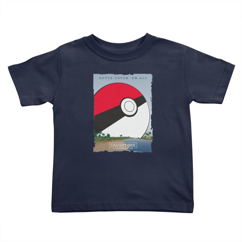 Caught One  |  A Trainer's Story Kids Toddler T-Shirt by kirbymack's Artist Shop