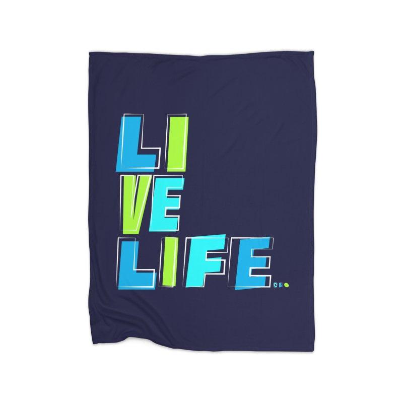 LIVE LIFE... Home Blanket by kirbymack's Artist Shop