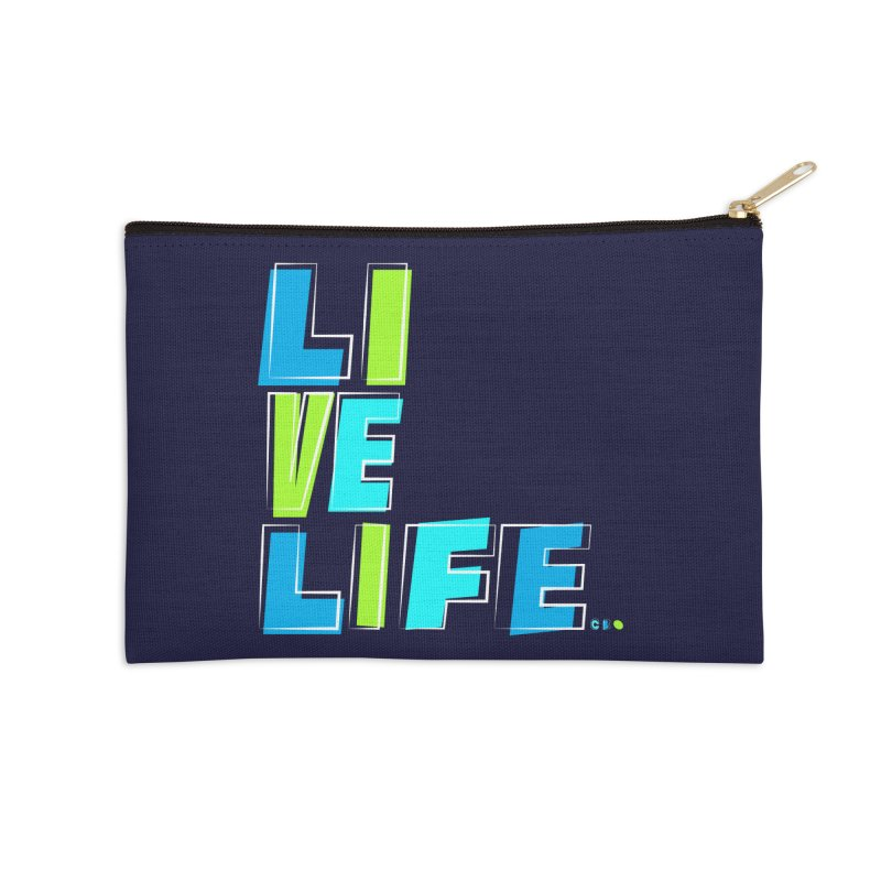 LIVE LIFE... Accessories Zip Pouch by kirbymack's Artist Shop