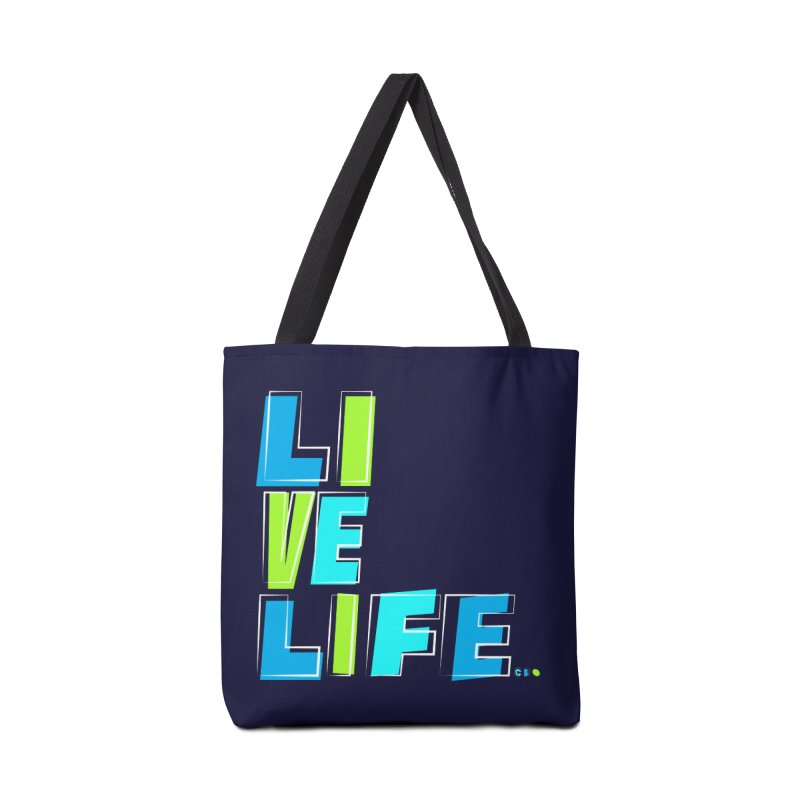 LIVE LIFE... Accessories Bag by kirbymack's Artist Shop