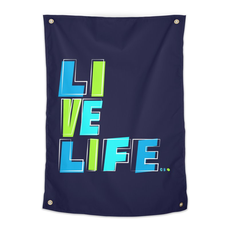 LIVE LIFE... Home Tapestry by kirbymack's Artist Shop
