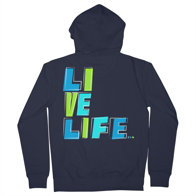 LIVE LIFE... Men's French Terry Zip-Up Hoody by kirbymack's Artist Shop