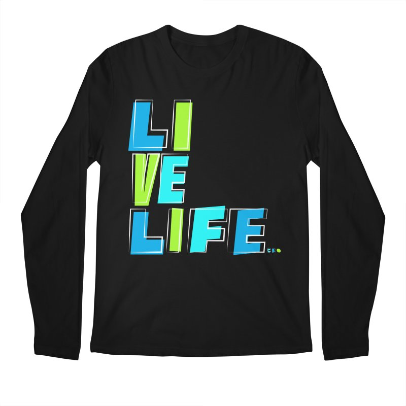 LIVE LIFE... Men's Regular Longsleeve T-Shirt by kirbymack's Artist Shop