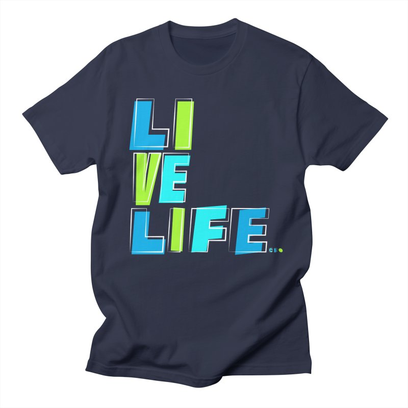 LIVE LIFE... Women's Regular Unisex T-Shirt by kirbymack's Artist Shop
