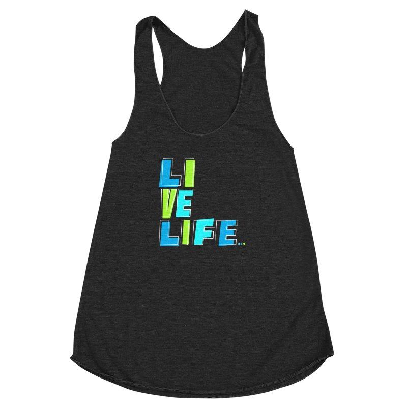 LIVE LIFE... Women's Racerback Triblend Tank by kirbymack's Artist Shop