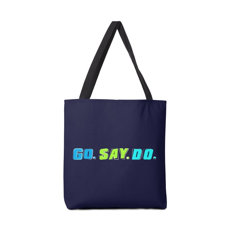 Go. Say. Do. Accessories Bag by kirbymack's Artist Shop