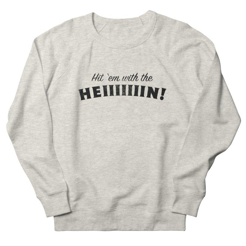 Hit 'Em With The Hein! Men's Sweatshirt by kirbymack's Artist Shop