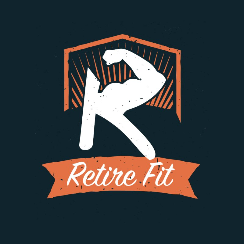 Retire Fit by Kirby Mack's Artist Shop