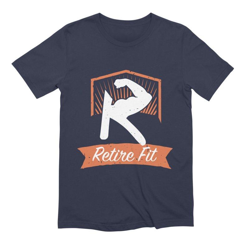Retire Fit Men's Extra Soft T-Shirt by kirbymack's Artist Shop