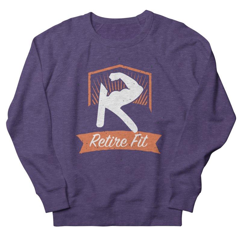 Retire Fit Women's French Terry Sweatshirt by kirbymack's Artist Shop