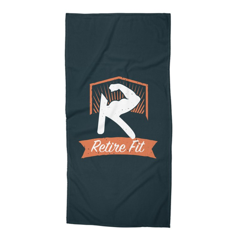 Retire Fit Accessories Beach Towel by kirbymack's Artist Shop