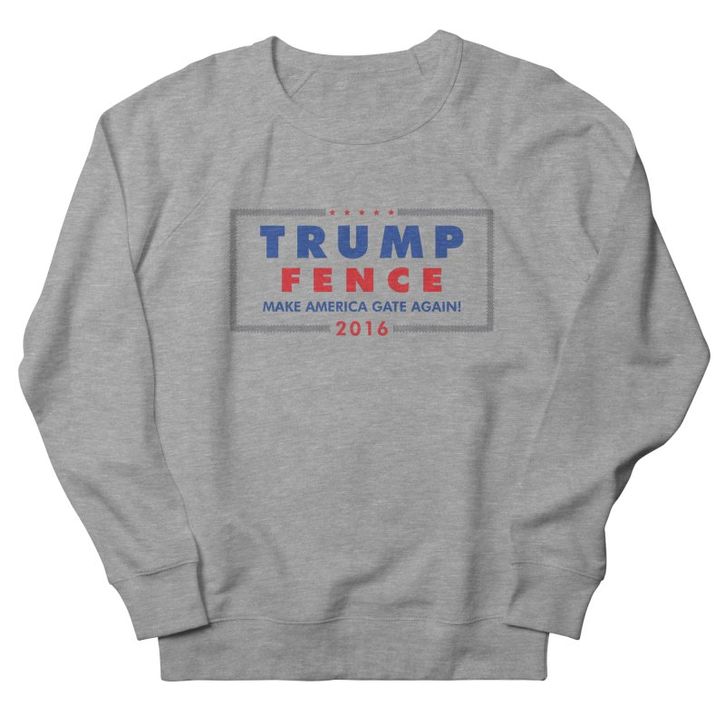 Trump Fence 2016 - Light Women's Sweatshirt by kirbymack's Artist Shop