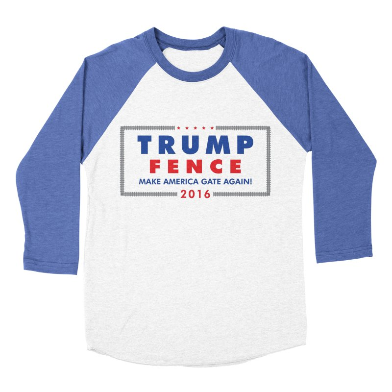 Trump Fence 2016 - Light Men's Baseball Triblend T-Shirt by kirbymack's Artist Shop