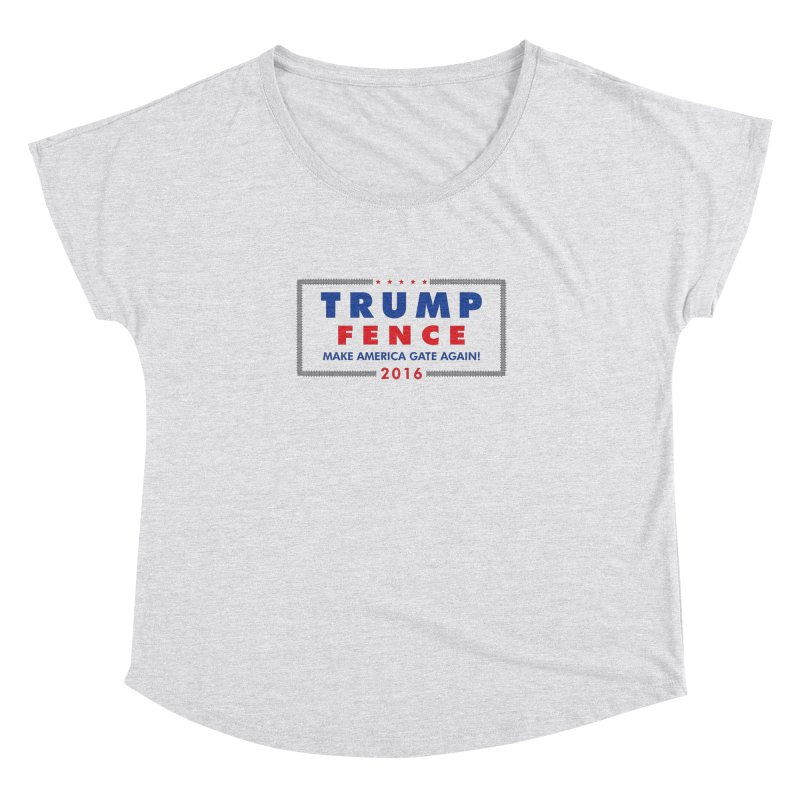 Trump Fence 2016 - Light Women's Dolman by kirbymack's Artist Shop