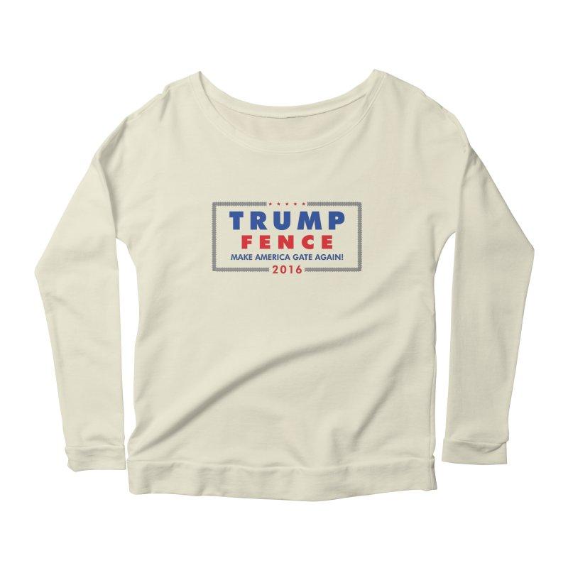 Trump Fence 2016 - Light Women's Longsleeve Scoopneck  by kirbymack's Artist Shop