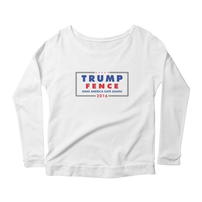 Trump Fence 2016 - Light Women's Scoop Neck Longsleeve T-Shirt by kirbymack's Artist Shop