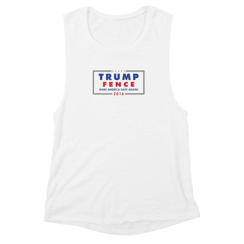 Trump Fence 2016 - Light Women's Muscle Tank by kirbymack's Artist Shop