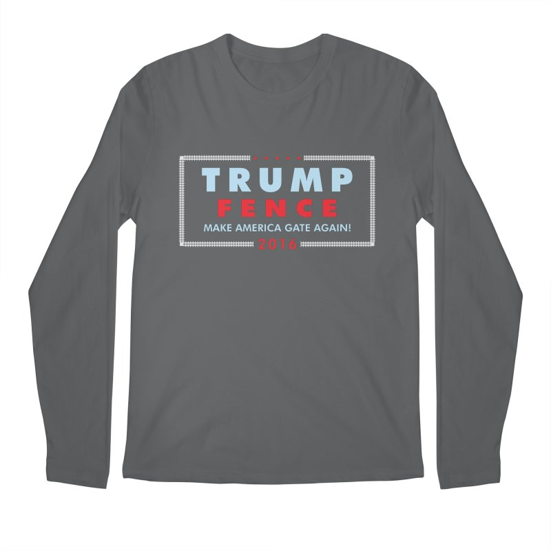 Trump Fence 2016 - Dark Men's Regular Longsleeve T-Shirt by kirbymack's Artist Shop