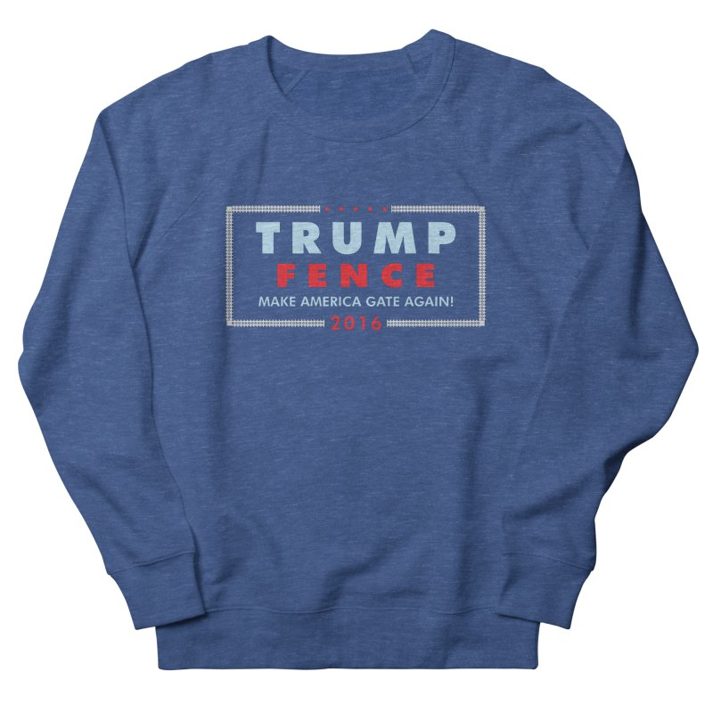 Trump Fence 2016 - Dark Women's Sweatshirt by kirbymack's Artist Shop