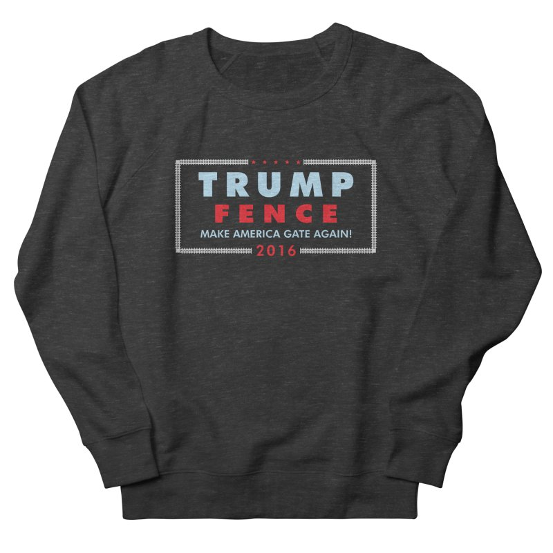 Trump Fence 2016 - Dark Men's Sweatshirt by kirbymack's Artist Shop
