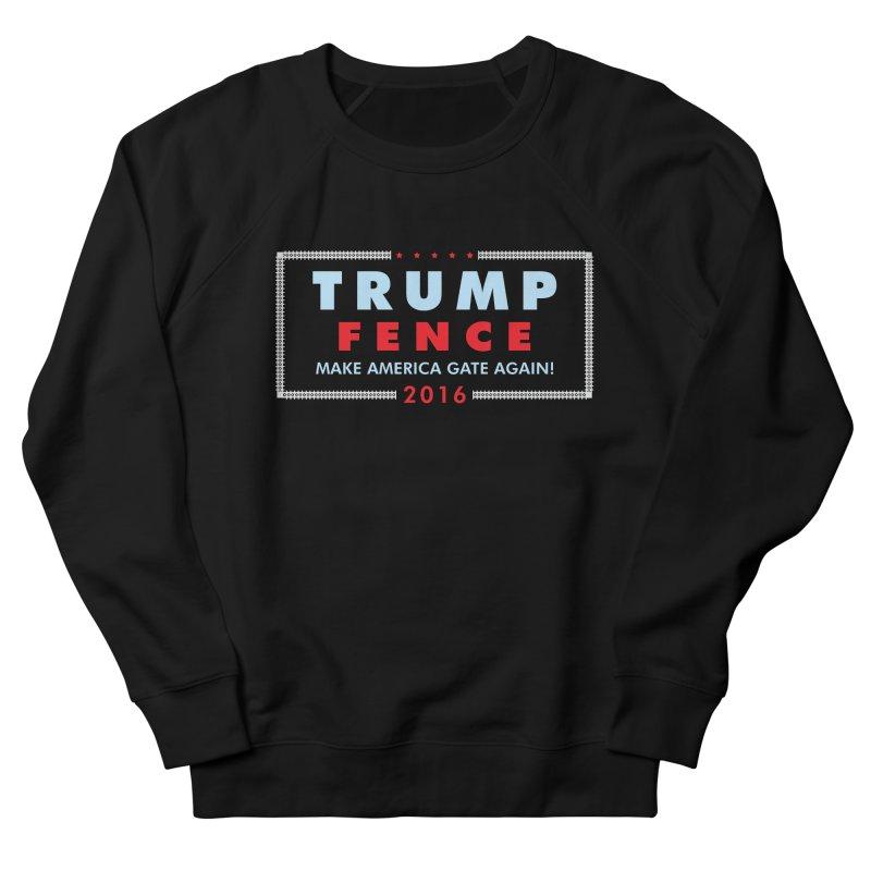 Trump Fence 2016 - Dark Men's French Terry Sweatshirt by kirbymack's Artist Shop