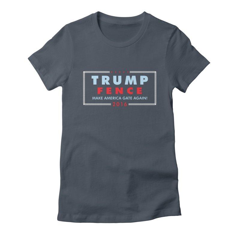 Trump Fence 2016 - Dark Women's Fitted T-Shirt by kirbymack's Artist Shop