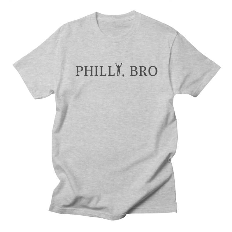 Philly, Bro Men's T-shirt by kirbymack's Artist Shop