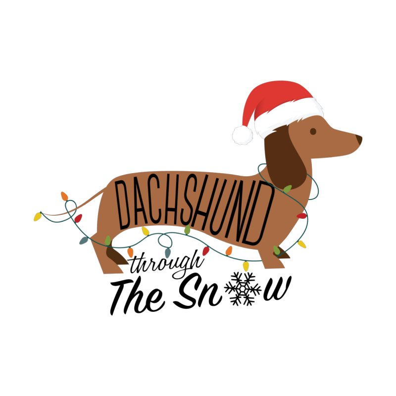 Dachshund Through The Snow by kirbymack's Artist Shop